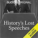 History's Lost Speeches cover art