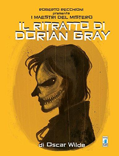 Roberto Recchioni presenta: I maestri del mistero. Il ritratto di Dorian Gray da Oscar Wilde