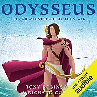 Odysseus: The Greatest Hero of them All                   By:                                                                                                                                 Tony Robinson                               Narrated by:                                                                                                                                 Tony Robinson                      Length: 1 hr and 54 mins     49 ratings     Overall 4.8