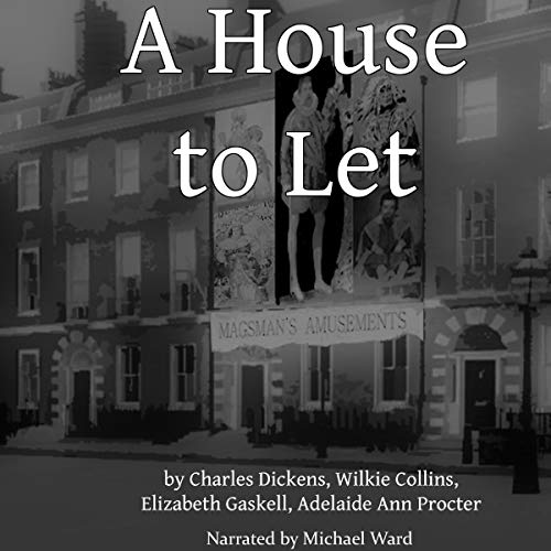 A House to Let (HCR104fm Edition)                   By:                                                                                                                                 Charles Dickens,                                                                                        Wilkie Collins,                                                                                        Elizabeth Gaskell,                   and others                          Narrated by:                                                                                                                                 Michael Ward                      Length: 3 hrs and 24 mins     Not rated yet     Overall 0.0