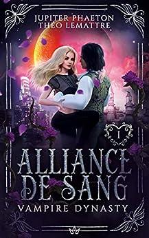 Alliance de Sang (Vampire Dynasty t. 1) par [Jupiter Phaeton, Théo Lemattre]