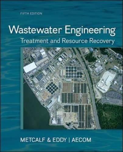 Wastewater Engineering: Treatment and Resource Recovery by Metcalf & Eddy, Inc., Tchobanoglous, George, Stensel, H. David, Tsuchihashi, Ryujiro, Burton, Franklin(September 3, 2013) Hardcover