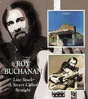 Roy Buchanan - Live Stock/ A Street Called Straight by Roy Buchanan (2006-08-01)