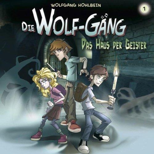 Das Haus der Geister (Die Wolf-Gäng 1) Titelbild