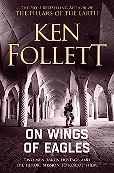 On Wings of Eagles (English Edition) de [Ken Follett]