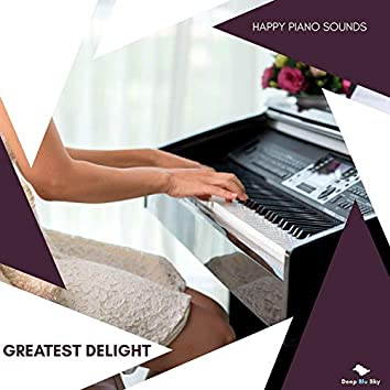 Greatest Delight - Happy Piano Sounds