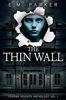 The Thin Wall (Corona Heights Book 1) by [E.M. Parker]