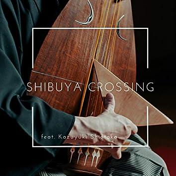 Shibuya Crossing (feat. Kazuyuki Shiotaka)