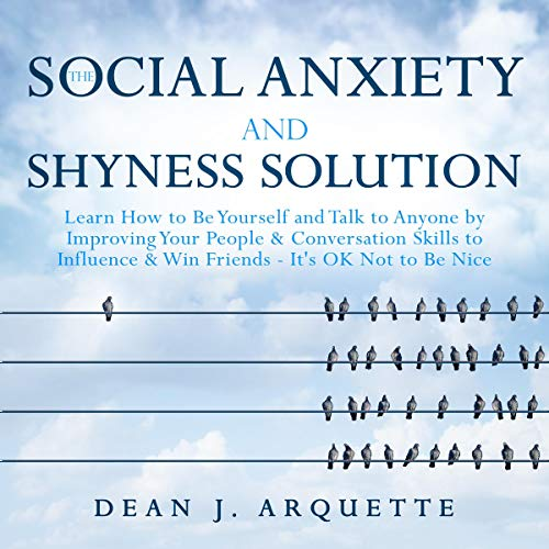 The Social Anxiety and Shyness Solution Audiobook By Dean J. Arquette cover art