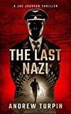 The Last Nazi: a WW2 spy conspiracy thriller (A Joe Johnson Thriller, Book 1) (English Edition)