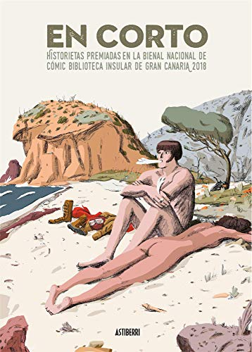 En corto. Historietas premiadas en la Bienal Nacional de Cómic Biblioteca Insular de Gran Canaria 2018: HISTORIETAS PREMIADAS EN LA BIENAL NACIONAL DE CÓMIC DE GRAN (Sillón Orejero)