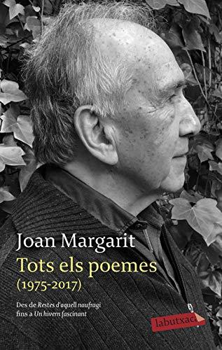 Tots els poemes (1975-2017): Des de Restes d'aquell naufragi fins a Un hivern fascinant (Catalan Edition)