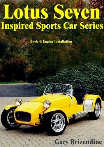 The Lotus Seven Inspired Sports Car Series Book 4 - Engine Installation (English Edition)