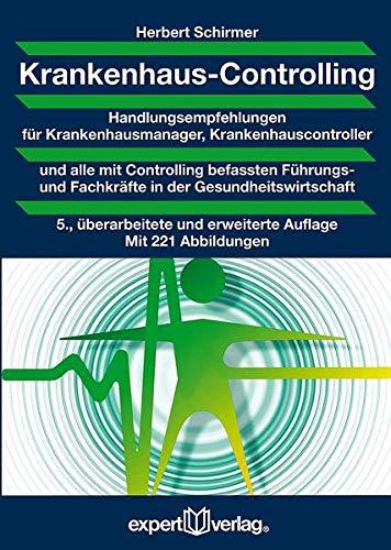 Krankenhaus-Controlling: Handlungsempfehlungen für Krankenhausmanager, Krankenhauscontroller und alle mit Controlling befassten Führungs- und ... (Praxiswissen Wirtschaft)