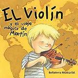 El Violín y el Viaje Mágico de Martín / Bellaterra Música Ed.