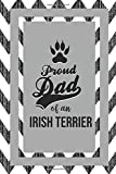 Proud Dad Of An Irish Terrier: Pet Dad Gifts For Fathers Journal Lined Notebook To Write In