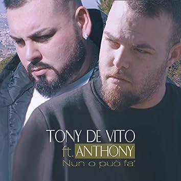 Nun o può fa' (feat. Anthony)