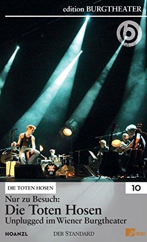 Nur zu Besuch: *Die Toten Hosen* Unplugged im Wiener Burgtheater, 1./2.9.2005