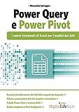 PowerQuery e PowerPivot. I nuovi strumenti di Excel per l'analisi dei dati...