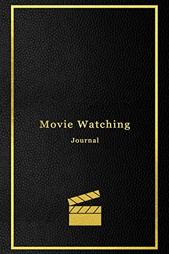 Movie Watching Journal: A personal film review log book diary for movie critics | Record your thoughts, ratings and reviews on films you watch | Professional black and gold cover design