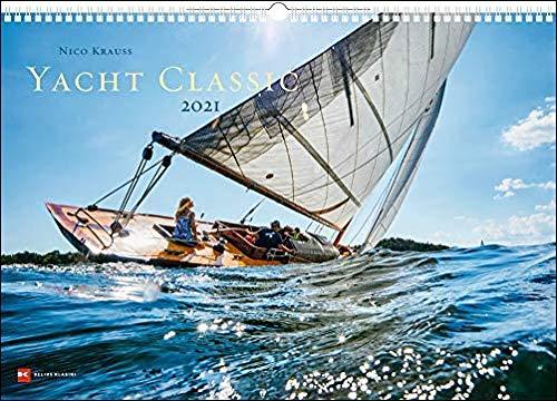Yacht Classic - Kalender 2021 - Delius-Klasing-Verlag - Wandkalender mit faszinierenden Aufnahmen - Segelkalender 67,5 cm x 47 cm - Yachtsport