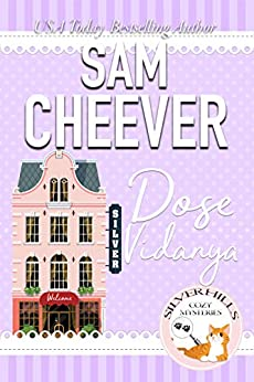 Dose Vidanya (Silver Hills Cozy Mysteries Book 2) by [Sam Cheever]
