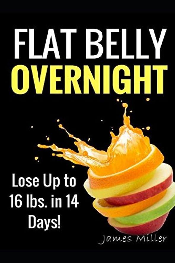 使い込むコスト有毒FLAT BELLY OVERNIGHT: Lose Up to 16 lbs.in 14 Days!
