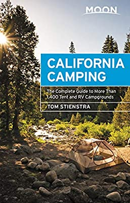 Moon California Camping: The Complete Guide to More Than 1,400 Tent and RV Campgrounds (Travel Guide) by Moon Travel