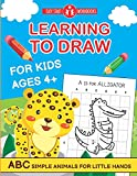 Learning To Draw For Kids Ages 4+.: ABC Simple Animals For Little Hands