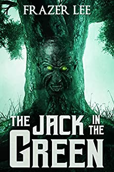 The Jack in the Green by [Frazer Lee]