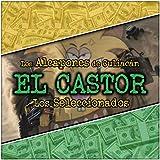 El Castor [Explicit]