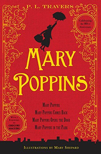 Mary Poppins: Mary Poppins, Mary Poppins Comes Back, Mary Poppins Opens the Door, and Mary Poppins in the Park