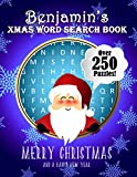 Benjamins Xmas Word Search Book: Over 250 Large Print Puzzles For Benjamin / Wordsearch / Santa Bubble Theme