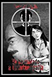 Yo he matado a Quintanapalla: Volume 1 (Serie Universo Grillo)