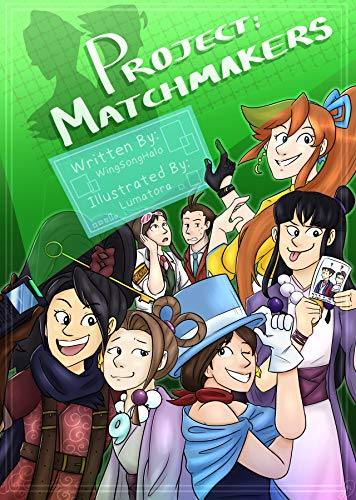 Project: Matchmakers: an Ace Attorney story (English Edition)