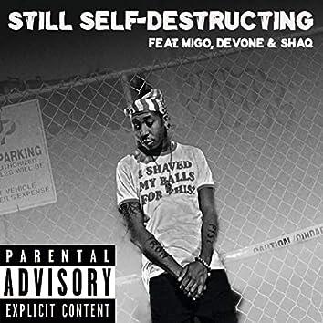 Still Self-Destructing (feat. Migo, Devone & Shaq)