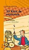 35 kilos de esperanza (Serie Naranja. A partir de 10 años)