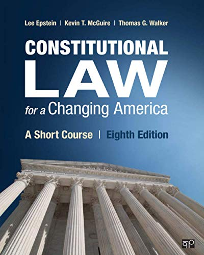 Compare Textbook Prices for Constitutional Law for a Changing America: A Short Course 8 Edition ISBN 9781544390628 by Epstein, Lee J.,McGuire, Kevin T.,Walker, Thomas G.