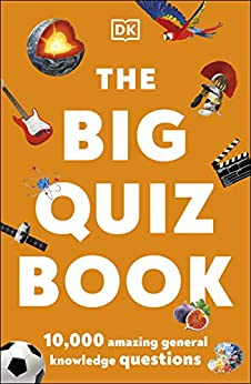 The Big Quiz Book: 10,000 amazing general knowledge questions by [DK]