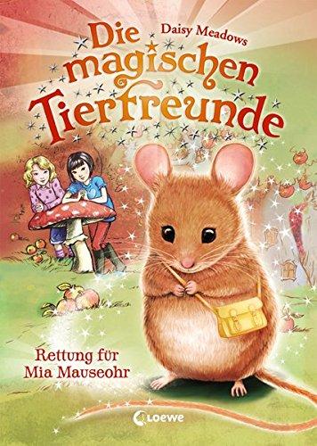 Die magischen Tierfreunde 2 - Rettung für Mia Mauseohr: Kinderbuch ab 7 Jahre