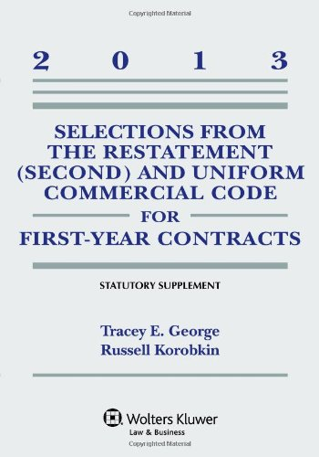 Selections from the Restatement (Second) and Uniform Commercial Code for First-Year Contracts 2013 Statutory Supplement
