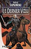 Le Dernier Voeu - Bragelonne - 15/05/2003