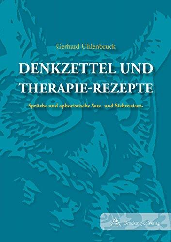 Denkzettel und Therapierezepte: Sprüche und aphoristische Satz- und Sichtweisen