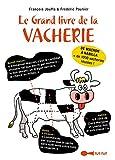 Le grand livre de la vacherie