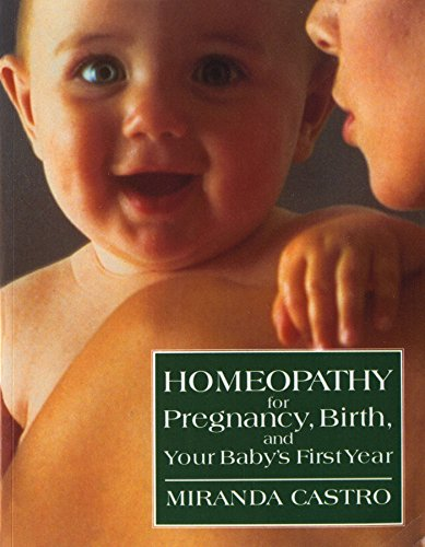 Homeopathy for Pregnancy, Birth, and Your Baby's First Year (English Edition)