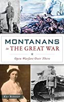 Montanans in the Great War: Open Warfare Over There