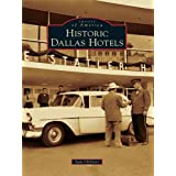 Historic Dallas Hotels (Images of America) (English Edition)