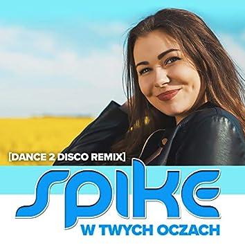 W Twych Oczach (Dance 2 Disco Remix)