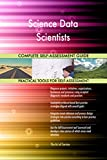Science Data Scientists All-Inclusive Self-Assessment - More than 700 Success Criteria, Instant Visual Insights, Comprehensive Spreadsheet Dashboard, Auto-Prioritized for Quick Results