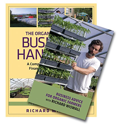 The Organic Farmer's Business Handbook & Business Advice for Organic Farmers with Richard Wiswall (Book & DVD Bundle)
